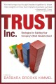 Trust Inc. Book Cover. Leadership Speakers, Bob Vanourek and Gregg Vanourek recommend Trust, Inc., a new book of essays compiled by Barbara Kimmel.